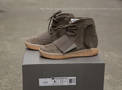 Best Version Yeezy 750 Boost Light Brown Confirmed In Stock Version